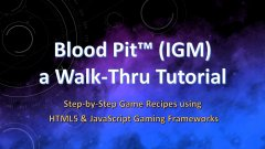 """Walk-Thru Tutorial Series"" – Blood Pit™ (IGM)"
